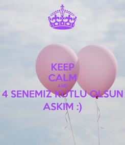 Poster: KEEP CALM AND 4 SENEMIZ KUTLU OLSUN ASKIM :)