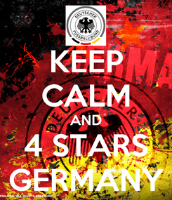 Poster: KEEP CALM AND 4 STARS GERMANY
