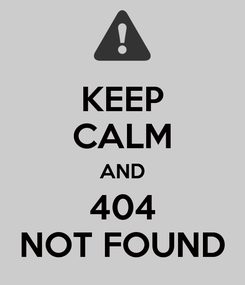 Poster: KEEP CALM AND 404 NOT FOUND