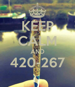 Poster: KEEP CALM AND 420-267