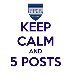 Poster: KEEP CALM AND 5 POSTS