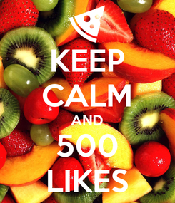 Poster: KEEP CALM AND 500 LIKES