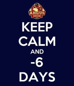 Poster: KEEP CALM AND -6 DAYS