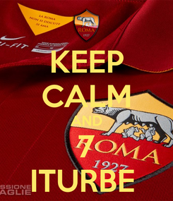 Poster: KEEP CALM AND 7 ITURBE
