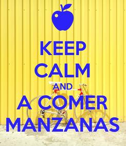 Poster: KEEP CALM AND A COMER MANZANAS