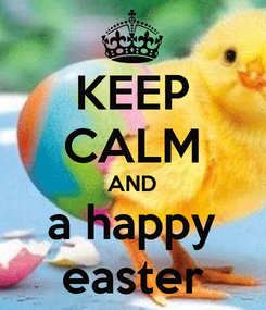 Poster: KEEP CALM AND a happy easter