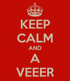 Poster: KEEP CALM AND A VEEER