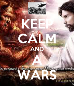 Poster: KEEP CALM AND A WARS