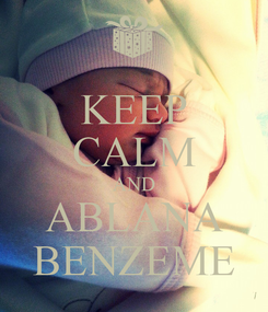 Poster: KEEP CALM AND ABLANA BENZEME
