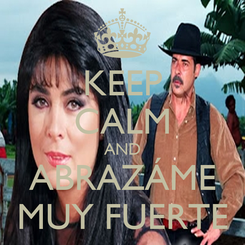 Poster: KEEP CALM AND ABRAZÁME MUY FUERTE