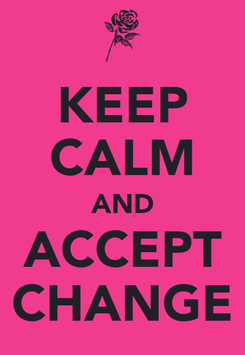 Poster: KEEP CALM AND ACCEPT CHANGE