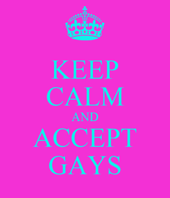 Poster: KEEP CALM AND ACCEPT GAYS