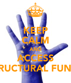 Poster: KEEP CALM AND ACCESS STRUCTURAL FUNDS