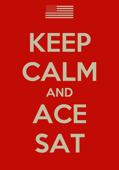 Poster: KEEP CALM AND ACE SAT