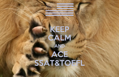 Poster: KEEP CALM AND ACE SSAT&TOEFL