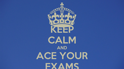 Poster: KEEP CALM AND ACE YOUR EXAMS