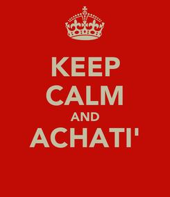 Poster: KEEP CALM AND ACHATI'
