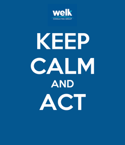 Poster: KEEP CALM AND ACT