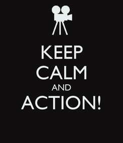 Poster: KEEP CALM AND ACTION!