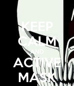 Poster: KEEP CALM AND ACTIVE MASK