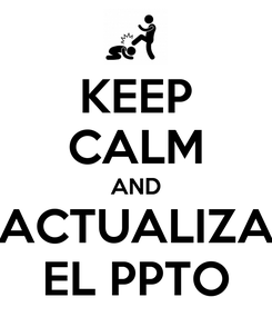 Poster: KEEP CALM AND ACTUALIZA EL PPTO
