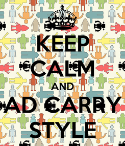 Poster: KEEP CALM AND AD CARRY STYLE