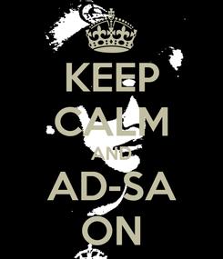 Poster: KEEP CALM AND AD-SA ON