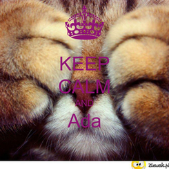 Poster: KEEP CALM AND Ada