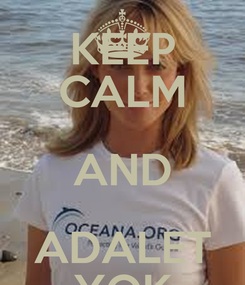 Poster: KEEP CALM AND ADALET YOK