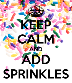 Poster: KEEP CALM AND ADD SPRINKLES