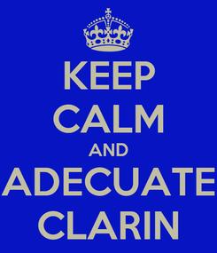 Poster: KEEP CALM AND ADECUATE CLARIN