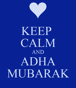 Poster: KEEP  CALM AND ADHA  MUBARAK