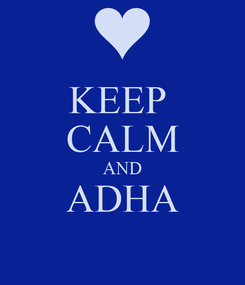 Poster: KEEP  CALM AND ADHA  MUBARAK                                              Rana