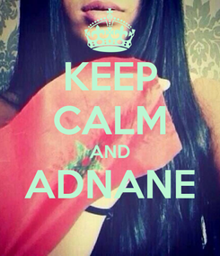 Poster: KEEP CALM AND ADNANE