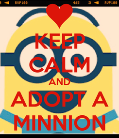 Poster: KEEP CALM AND ADOPT A MINNION