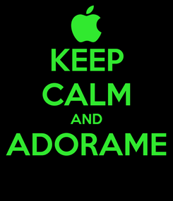 Poster: KEEP CALM AND ADORAME