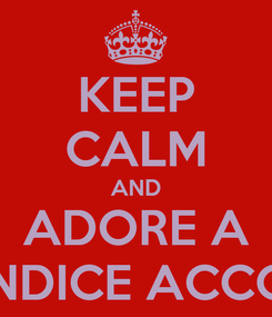 Poster: KEEP CALM AND ADORE A CANDICE ACCOLA