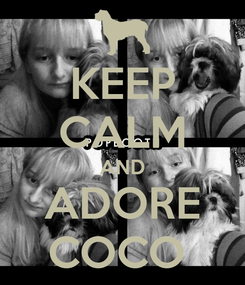 Poster: KEEP CALM AND ADORE COCO
