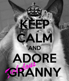 Poster: KEEP CALM AND ADORE GRANNY