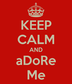 Poster: KEEP CALM AND aDoRe Me