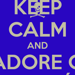 Poster: KEEP CALM AND ADORE O ANDRÉ