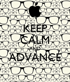 Poster: KEEP CALM AND ADVANCE
