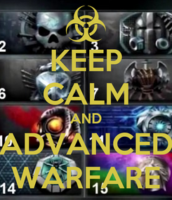 Poster: KEEP CALM AND ADVANCED WARFARE