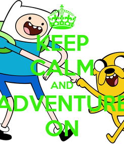 Poster: KEEP CALM AND ADVENTURE ON