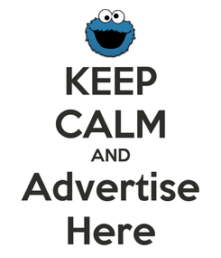 Poster: KEEP CALM AND Advertise Here