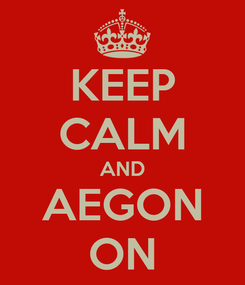Poster: KEEP CALM AND AEGON ON