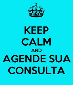Poster: KEEP CALM AND AGENDE SUA CONSULTA