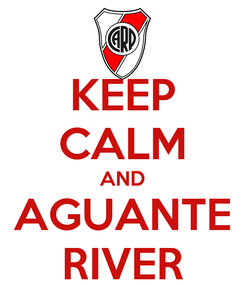 Poster: KEEP CALM AND AGUANTE RIVER