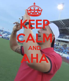 Poster: KEEP CALM AND AHA
