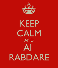 Poster: KEEP CALM AND AI  RABDARE